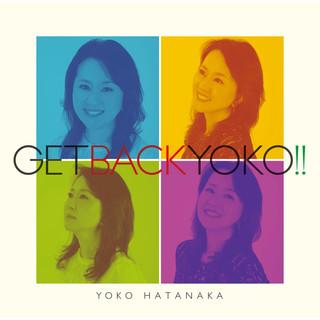 GET BACK YOKO!! (Get Back Yoko)
