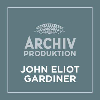 Archiv Produktion - John Eliot Gardiner