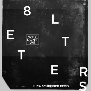 8 Letters (Luca Schreiner Remix)