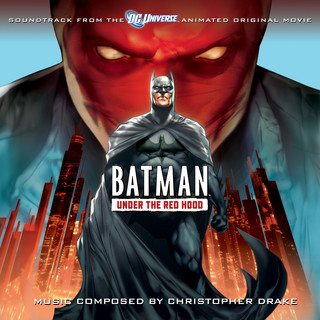 Batman:Under The Red Hood (Soundtrack To The Animated Original Movie)