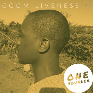 Gqom Liveness II