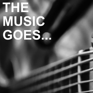 The Music Goes...