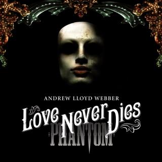歌劇魅影完結篇•愛無止盡 (Love Never Dies)