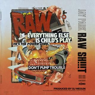 Raw Sh!t (With DJ Wegun)