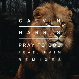 Pray To God (Remixes) (feat. HAIM)
