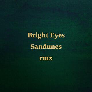 Bright Eyes (Sandunes Remix)