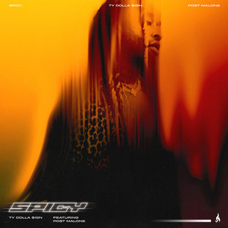 Spicy (feat. Post Malone) (Explicit )