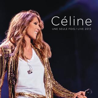 唯一之夜 2013 法文現場演唱特典 (Celine... Une Seule Fois / Live 2013)