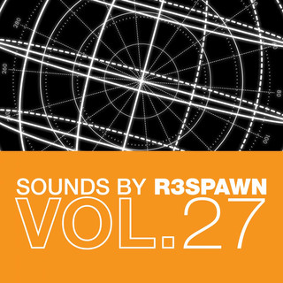 Sounds By R3SPAWN, Vol. 27