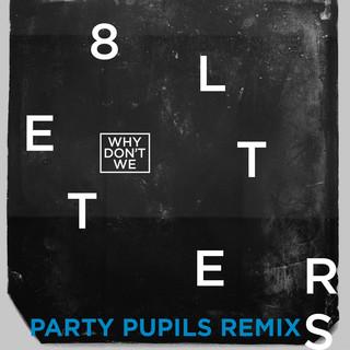 8 Letters (Party Pupils Remix)