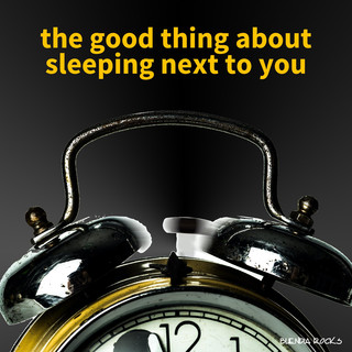 The Good Thing About Sleeping Next To You