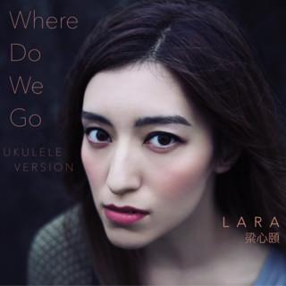 Where Do We Go (烏克麗麗版本)