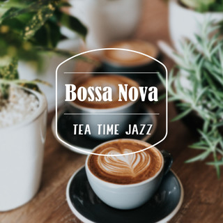 芭莎諾瓦.爵士下午茶 (Tea Time Jazz Bossa Nova)