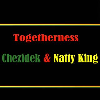 Togetherness Chezidek & Natty King
