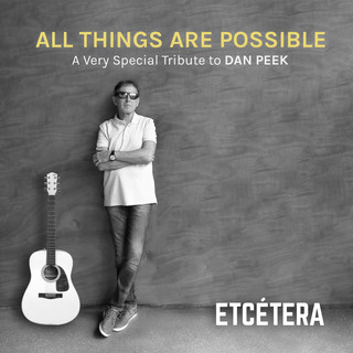 All Things Are Possible, A Very Special Tribute To Dan Peek