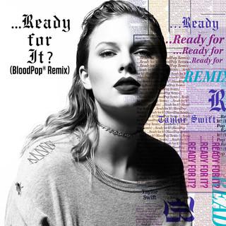 ... Ready For It ? (BloodPop® Remix)