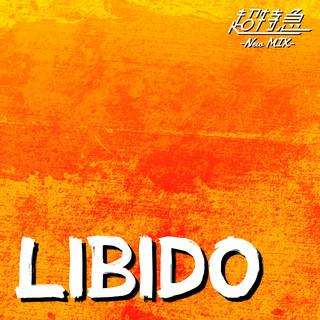 LIBIDO (New Mix) (Libido New Mix)