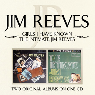 Girls I Have Known / The Intimate Jim Reeves