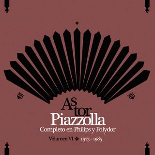 Piazzolla Completo En Philips Y Polydor - Volumen IV (1975 - 1985)