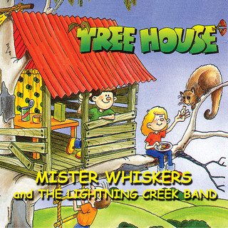 Treehouse - Mister Whiskers And The Lightning Creek Band