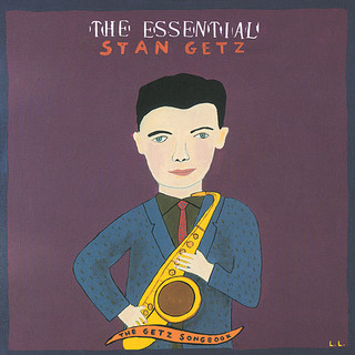 The Essential Stan Getz:The Getz Songbook