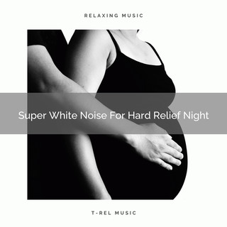 Super White Noise For Hard Relief Night