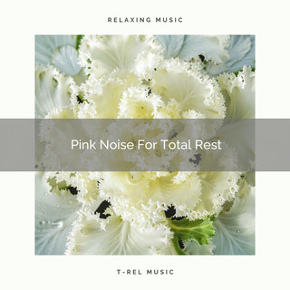 Pink Noise For Total Rest