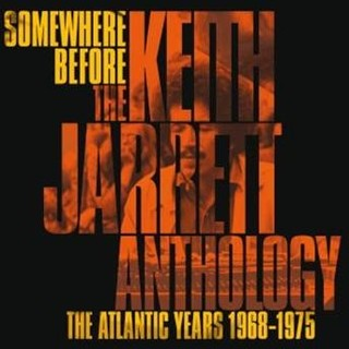 Somewhere Before:The Keith Jarrett Anthology The Atlantic Years 1968 - 1975