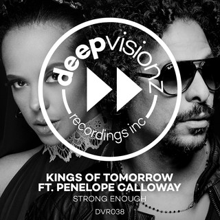 Strong Enough (Feat. Penelope Calloway) (Kings Of Tomorrow Deluxe Mix)