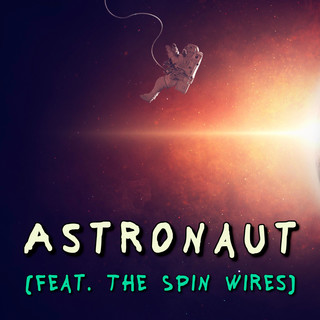 Astronaut (Feat. The Spin Wires)