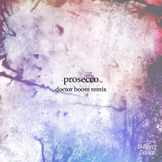 Prosecco (Doctor Boom Remix)