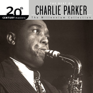20th Century Masters:The Millennium Collection - The Best Of Charlie Parker