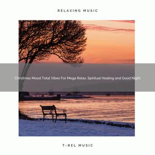 Christmas Mood Total Vibes For Mega Relax, Spiritual Healing And Good Night