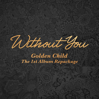Golden Child 1st Album Repackage (Without You)