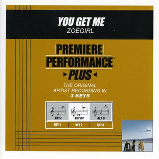 Premiere Performance Plus:You Get Me