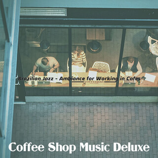 Brazilian Jazz - Ambiance For Working In Cafes