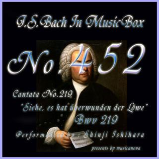 J・S・バッハ:カンタータ第219 見よ、獅子は勝利した BWV219(オルゴール) (J.S.Bach:Siehe, es hat uberwunden der Lowe , BWV 219 (Musical Box))
