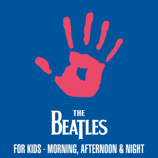 The Beatles For Kids - Morning, Afternoon & Night