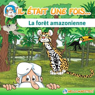 Il Était Une Fois... La Forêt Amazonienne