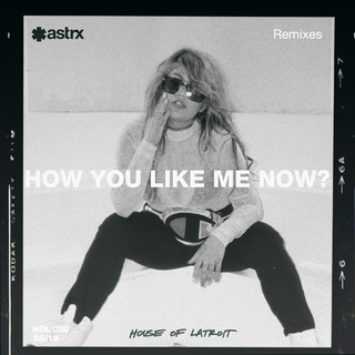 How You Like Me Now (Remixes)