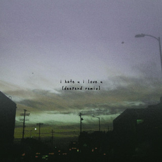 I Hate U, I Love U (Feat. Olivia O\'brien)
