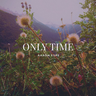 Only Time