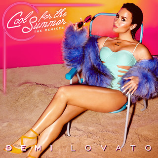 Cool For The Summer:The Remixes