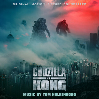 Godzilla Vs. Kong (Original Motion Picture Soundtrack)