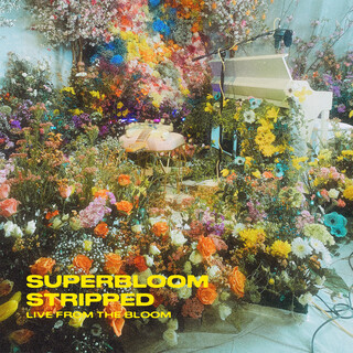 SUPERBLOOM (Stripped) (live From The Bloom)