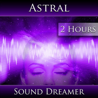 Astral (2 Hours)
