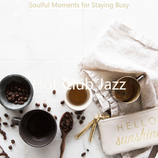 Soulful Moments For Staying Busy