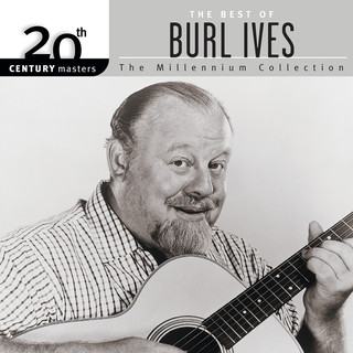 20th Century Masters:The Best Of Burl Ives - The Millennium Collection