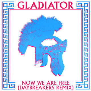 Now We Are Free (Daybreaker Remixes)