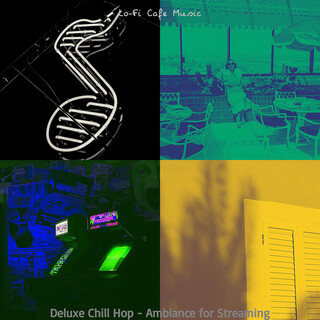 Deluxe Chill Hop - Ambiance For Streaming